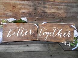 better together signs better together sign rustic wooden wedding signs wedding chair signs wedding decor photo prop signs bridal gift