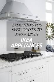 ikea appliances review. Perfect Review Everything You Need To Know About IKEA Appliances And Ikea Review