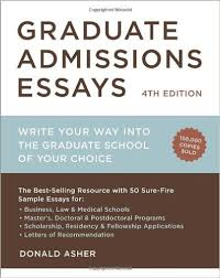 amazoncom graduate admissions essays fourth edition write your  amazoncom graduate admissions essays fourth edition write your way into the graduate school of your choice  donald asher books