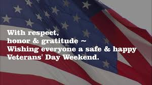 Image result for have a safe and happy veterans day weekend