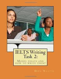 ielts writing task model essays and how to write them mike ielts writing task 2 model essays and how to write them mike wattie 9781495373442 amazon com books ielts