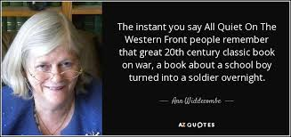 Ann Widdecombe Quote The Instant You Say All Quiet On The Western Interesting All Quiet On The Western Front Quotes