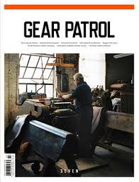 Gear Patrol Magazine Issue Seven The Style And Design