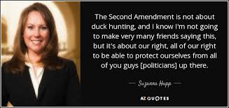 2nd Amendment Quotes Fascinating Suzanna Hupp Quote The Second Amendment Is Not About Duck Hunting