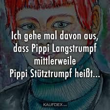 Ich Gehe Mal Davon Aus Dass Pippi Langstrumpf Mittlerweile