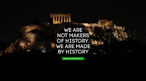 We Are Not Makers Of History We Are Made By History Quote By