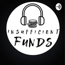 Insufficient Funds Podcast Free Listening On Podbean App