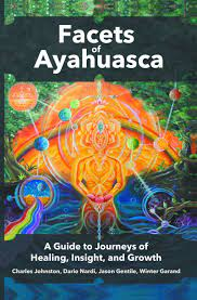 Facets of Ayahuasca: A Guide to ...