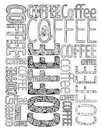coffee coloring page. Perfect Page If You Love Coffee And Adult Colouring Youu0027ll Want To Grab On Coffee Coloring Page T