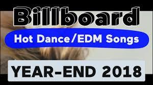 Billboard Charts 2018 Billboard Top 100 Best Dance Electronic Edm Songs Of 2018 Year End Chart