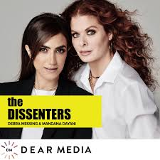 The Dissenters with Debra Messing and Mandana Dayani