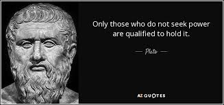 Plato Quotes Delectable Plato Quote Only Those Who Do Not Seek Power Are Qualified To