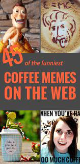 We've rounded up some funny jokes and memes that'll make every coffee lover have a good laugh (even before their first cup of joe). 47 Funny Coffee Memes That Will Have You Laughing