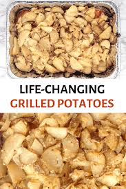 life changing grilled potatoes in a
