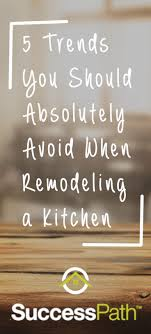 Remodeling A Kitchen 5 Trends You Should Avoid When Remodeling A Kitchen