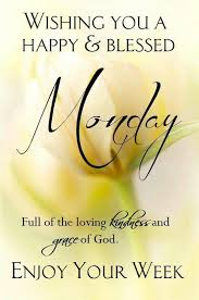 Good Morning Monday Quotes Classy Wishing You A Happy Blessed Monday Monday Good Morning Monday