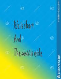 La Citation Est La Vie Est Short Et Le Monde Est Large Illustration