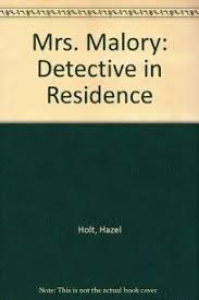 Fiction Book Review: Mrs. Malory: Detective in Residence by Hazel Holt,  Author Dutton Books $18.95 (192p) ISBN 978-0-525-93903-0