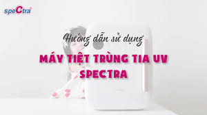 Spectra Vietnam Official | Hướng Dẫn Sử Dụng Máy Tiệt Trùng Tia UV Spectra  - YouTube