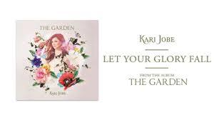 kari jobe let your glory fall official audio