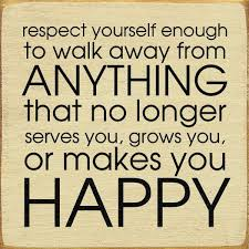 Love And Respect Yourself Quotes Best Of Respect Yourself Enough To Walk Away From Anything That Pinterest