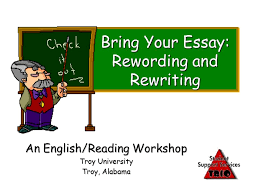 bring your essay rewording and rewriting an english reading  1 bring your essay rewording and rewriting an english reading workshop troy university troy alabama