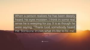 "Quotes About Being A Better Person New Carl R Rogers Quote ""When A Person Realizes He Has Been Deeply"