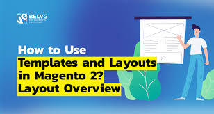 Use Templates How To Use Templates And Layouts In Magento 2 Layout