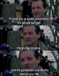 Groundhog Day Movie Quotes