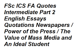 ics fa quotes intermediate part english essays quotations  fsc ics fa quotes intermediate part 2 english essays quotations newspapers power of the press the value of mass media