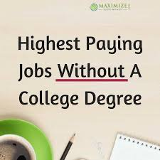 What Is The Highest College Degree Highest Paying Jobs Without A College Degree
