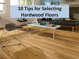 10 tips for choosing hardwood floors