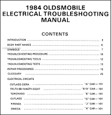 oldsmobile electrical troubleshooting manual original all cars this book covers all 1984 oldsmobile models including firenza omega cutlass ciera cutlass delta 88 ninety eight toronado this book measures 8 5 x