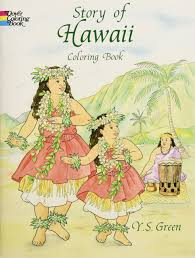 story of hawaii coloring book dover history coloring book y s green coloring books 0800759405657 amazon books