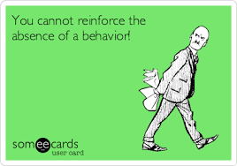 You Cannot Reinforce The Absence Of A Behavior! #behavioranalysis ...