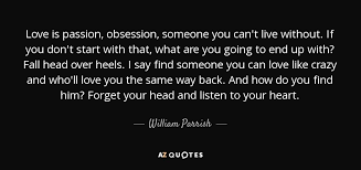 Love Obsession Quotes TOP 100 QUOTES BY WILLIAM PARRISH AZ Quotes 59