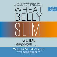 Wheat Belly Slim Guide The Fast And Easy Reference For Living And Succeeding On The Wheat Belly Lifestyle Audiobook