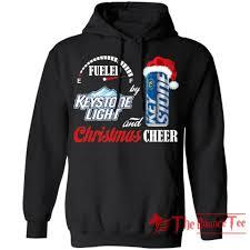Keystone Light Sweatshirt Fueled By Keystone Light Beer And Christmas Cheer Hoodie Funny Gift Va10