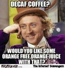 Listen, before i had my coffee… coffee, the drink with the power to take days. 5 Coffee Jokes Memes For Sunday Morning The Girl Next Door