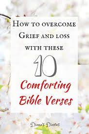 How To Overcome Grief And Loss With These 10 Comforting Bible Verses