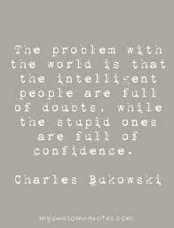 Bukowski Quotes Stunning Charles Bukowski Quote About Intelligence Awesome Quotes About Life