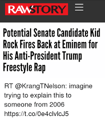 makeup eminem memes and rap ram story potential senate candidate kid rock fires back cur party majority