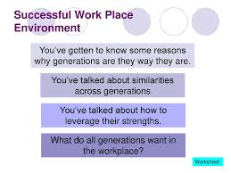 A Successful Multi Generational Work Environment From Backpacks To