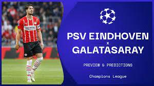 PSV vs Galatasaray live stream, predictions & team news