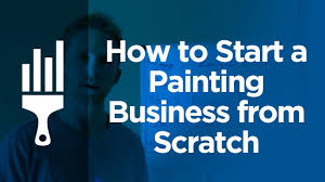 how to start a painting business from scratch by painting business pro you