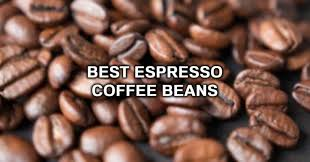 The espresso from these beans is spicy, creamy, and a bit nutty. Best Espresso Beans Top 5 Espresso Beans For Your Home