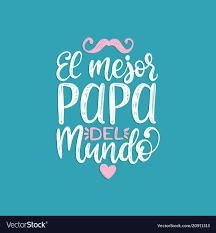 Papa Design El Mejor Papa Del Mundo Hand Lettering