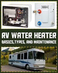 water heater basics types and maintenance rv water heater basics types and maintenance