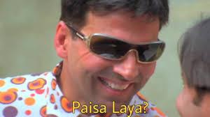 Akshay Kumar - paisa laaya