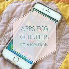 Quilting Apps, 2016 Edition! - Right Sides Together &  Adamdwight.com